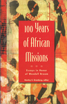100 Years of African Missions: Essays in Honor of Wendell Broom