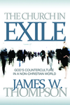 The Church in Exile: God's Counter Culture in a Non-Christian World