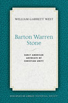Barton Warren Stone: Early American Advocate of Christian Unity