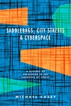Saddlebags, City Streets and Cyberspace: A History of Preaching in the Churches of Christ