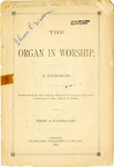 The Organ in Worship. A Sermon. Delivered in the Main Street Christian Church, Lexington, Ky., May 11, 1889.