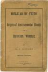 Walking by Faith: Origin of Instrumental Music in Christian Worship