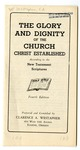 The Glory And Dignity of the Church Christ Established According to the New Testament Scriptures