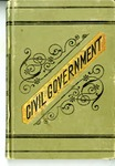 Civil Government. Its Origin, Mission, and Destiny, And The Christian's Relation To It.