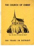 The Church of Christ: 100 Years in Detroit by H. A. Adamson and LeRoy M. Hull