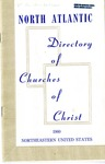 DIrectory of Churches of Christ In The Northeast (Connecticut, Delaware, Maine, Maryland, Massachusetts, New Hampshire, New Jersey, New York, Pennsylvania, Rhode Island, Vermont, Virginia, Washington D.C. and Eastern Canada.)