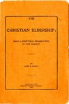 The Christian Eldership: Being A Scriptural Examination Of The Subject.