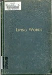 Living Words: Writings and Sermons on Various Subjects, Selected from the Efforts, Both in Press and Pulpit, of that Faithful Servant of the Lord, J.W. Jackson.