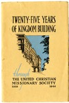 Twenty-Five Years Of Kingdom Building Through The United Christian Missionary Society 1919-1944