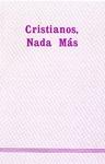 Cristianos, Nada Mås
