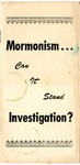 Mormonism: Can It Stand Investigation?