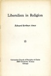Liberalism in Religion by Edward Scribner Ames