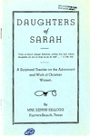 Daughters of Sarah: A Scriptural Treatise on the Adornment and Work of Christian Women by Dennis Kellogg Mrs.