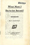 What Must I Do To Be Saved? by T. B. Larimore
