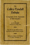 The Colley-Tyndall Debate: A Synopsis of the Arguments of Both Speakers by A. O. Colley