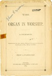 The Organ in Worship: A Sermon Delivered in the Main Street Christian Church, Lexington, Ky., May 11, 1889.