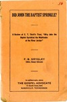 Did John the Baptist Sprinkle? A Review of C.T. Thrift's Tract, 'Why John the Baptist Sprinkled the Multitudes at the River Jordan