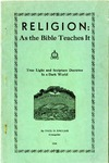 Religion As the Bible Teaches It: True Light and Scripture Doctrine in a Dark World by Paul D. English