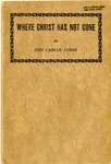 Where Christ Has Not Gone by Don Carlos Janes