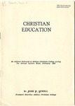 Christian Education: An Address Delivered at Abilene Christian College during the Annual Lecture Week, February, 1929.