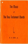 The Music of The New Testament Church by H. H. Gray