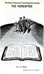 The New Testament Teaching Concerning The Hereafter by L. R. Wilson