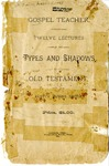 Gospel Teacher or Twelve Lectures on the Types and Shadows of the Old Testament