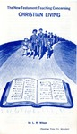 The New Testament Teaching Concerning Christian Living