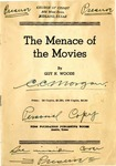 The Menace of the Movies by Guy N. Woods