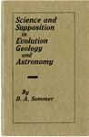 Science and Supposition in Evolution, Geology, and Astronomy