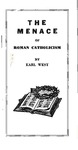 The Menace of Roman Catholicism by Earl West