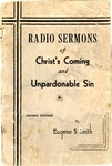 Radio Sermons of Christ's Coming and Unpardonable Sin