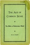 The Age Of Common Sense: The Bible or Modernism--Which?