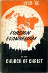 Foreign Evangelism Of The Churches of Christ: 1959-'60 by Lane Cubstead and Weldon Bennett