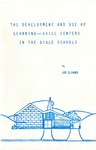 The Development and Use of Learning - Skill Centers in the Bible Schools by Joe Clinger