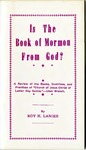 Is The Book of Mormon From God? by Roy H. Lanier
