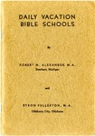 Daily Vacation Bible Schools by Robert M. Alexander and Byron Fullerton