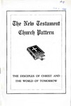 The New Testament Church Pattern and The Disciples of Christ and The World of Tomorrow