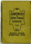 Elam's Notes On Bible School Lessons 1925