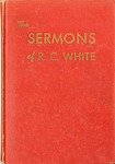 The Sermons of R. C. White