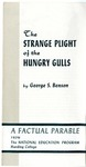 The Strange Plight of the Hungry Gulls by George S. Benson