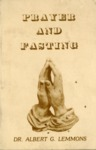 Prayer and Fasting by Albert G. Lemmons